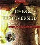 Ruches de biodiversité - Pour que l'abeille retrouve sa nature sauvage.
