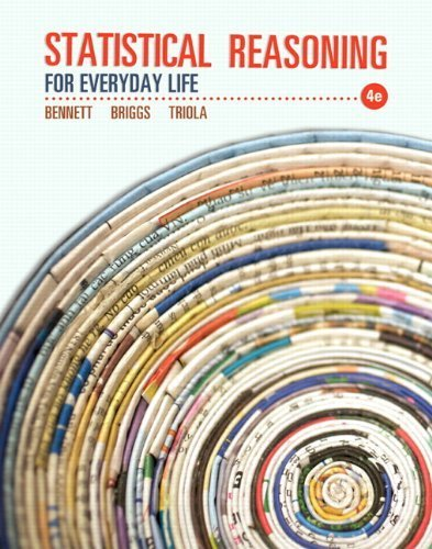 Statistical Reasoning for Everyday Life (4th Edition) by Bennett, Jeff, Briggs, William L., Triola, Mario F. (2013) Paperback