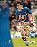 Rugby tactique - Lancements d'attaques et enchaînements de jeux (47 fiches exercices)