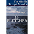 The Middle Temple Murder: Three Classic Mysteries (J.S. Fletcher Murder Mystery Classics Book 1)