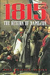1815: the Return of Napoleon: The Return of Napoleon