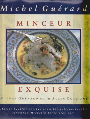 Minceur Exquise by Guerard, Michel (1992) Hardcover