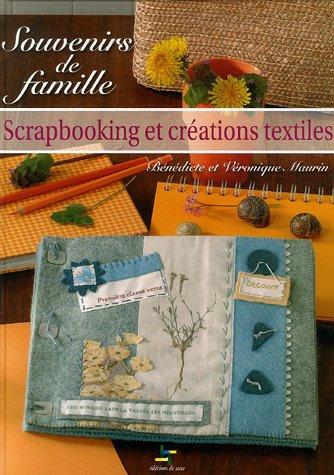 Souvenirs de famille : Scrapbooking et Créations textiles