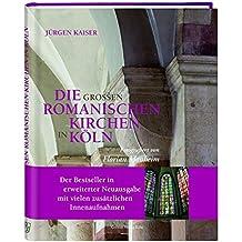 Die großen romanischen Kirchen in Köln