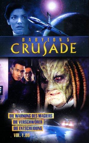 Babylon 5 - Crusade 1.06: Die Warnung des Magiers/Verschwörer/Die Entscheidung