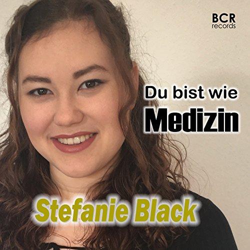 Stefanie Black - Du bist wie Medizin
