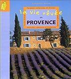 La vie rêvée en Provence