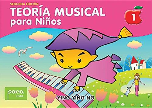Teoría musical para niños 1 / Music Theory for Young Children 1 (Musica de los estudios Poco / Poco Studio's Music) por Ying Ying Ng