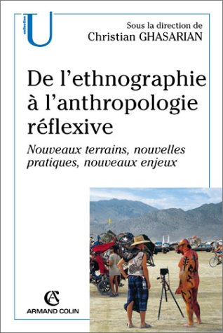 De l'ethnographie  l'anthropologie rflexive: Nouveaux terrains, nouvelles pratiques, nouveaux enjeux