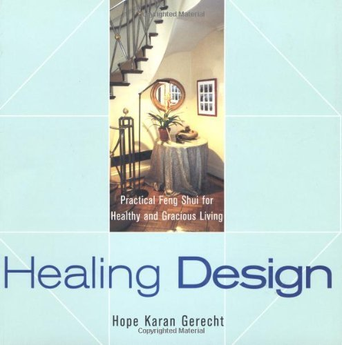 healing-design-practical-feng-shui-for-healthy-and-gracious-living-by-hope-karan-gerecht-1999-paperback