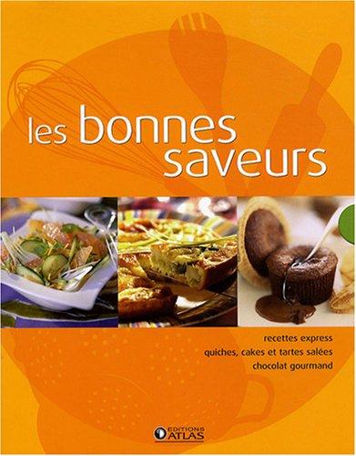 Les bonnes saveurs - Coffret en 3 volumes : Recettes express ; Quiches, cakes et tartes salées ; Chocolat gourmand