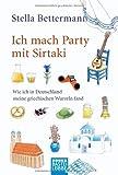 Ich mach Party mit Sirtaki: Wie ich in Deutschland meine griechischen Wurzeln fand - Stella Bettermann