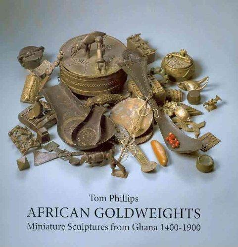 African Goldweights: Miniature Sculptures from Ghana 1400 - 1900 por Tom Phillips