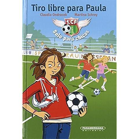 Tiro Libre Para Paula- Free Kick for Paula (1. Cf Solo Para Chicas)