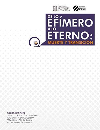 DE LO EFÍMERO A LO ETERNO: MUERTE Y TRANSICIÓN por Dario D'Aguillon
