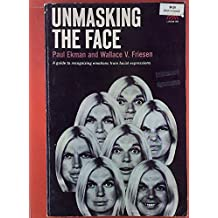 Unmasking the Face. A guide to recognizing emotions from facial expressions.
