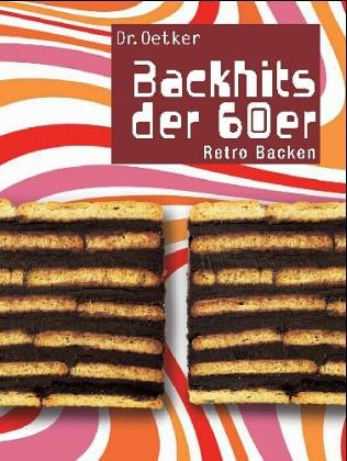 Dr. Oetker Backhits der 60er: Retro Backen