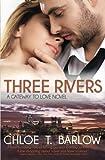 Three Rivers (A Gateway to Love Novel) (Volume 1) by Chloe T Barlow (2014-03-14)