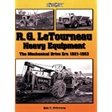 R. G. LeTourneau Heavy Equipment: The Mechanical Drive Era 1921-1953 (Photo Gallery)