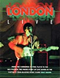 """London Live: From the """"Yardbirds"""" to """"Pink Floyd"""" to the """"Sex Pistols"""" - The Inside Story of Live Bands in the Capital's Trail Blazing Music Clubs (Sounds of the Cities)"""