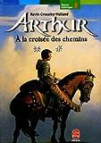 Arthur, Tome 2 : A la croisée des chemins