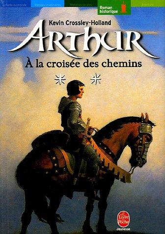 Arthur, Tome 2 : A la croise des chemins