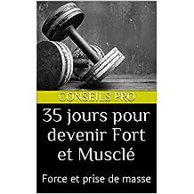 35 jours pour devenir Fort et Musclé: Force et prise de masse