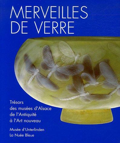 Merveilles de verre : Trésors des musées et des collections priv