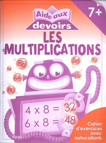LES MULTIPLICATIONS 7+ - AIDE AUX DEVOIRS