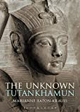 The Unknown Tutankhamun: A Biography of the Unknown King