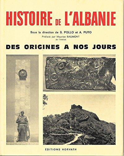 Histoire de l'Albanie : Des origines  nos jours (Collection Histoire des nations europennes)