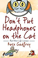 Don't Put Headphones on the Cat and Other Life Lessons (English Edition)