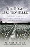 The Road Less Travelled: A New Psychology of Love, Traditional Values and Spiritual Growth (Classic Edition)