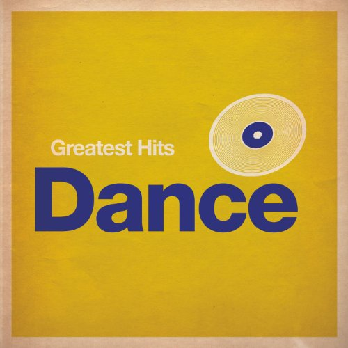 Greatest Hits: Dance [Explicit]