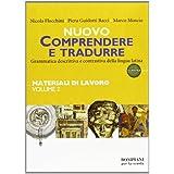 Nuovo Comprendere e tradurre. Materiali di lavoro. Per i Licei e gli Ist. magistrali: 2