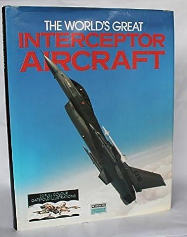 The World's Great Interceptor Aircraft