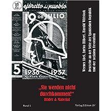 """""""Sie werden nicht durchkommen"""", Band 2: Deutsche an der Seite der Spanischen Republik und der sozialen Revolution. Bilder und Materialien"""