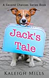 Jack's Tale: A cute and heartwarming dog rescue story (Second Chances Book 2)