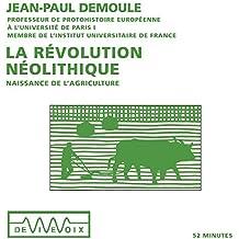 La révolution néolithique : Naissance de l'agriculture