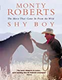 Cover of: Shy Boy, The Horse That Came In From the Wild | Monty Roberts, Christopher Dydyk