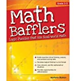 [(Math Bafflers, Grades 3-5: Logic Puzzles That Use Real-World Math)] [Author: Marilynn L Rapp Buxton] published on (Jun