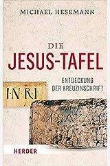 Die Jesus-Tafel: Die Entdeckung der Kreuzinschrift (Herder Spektrum) Broschiert