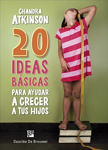 20 ideas básicas para ayudar a crecer a tus hijos. Cuaderno de notas (AMAE) por Chandra Atkinson