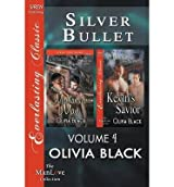 BY Black, Olivia ( Author ) [ SILVER BULLET, VOLUME 4 [MONTANA'S MAN: KEVIN'S SAVIOR] (SIREN PUBLISHING EVERLASTING CLASSIC MANLOVE) ] Aug-2014 [ Paperback ]