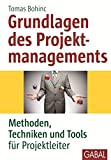 Grundlagen des Projektmanagements: Methoden, Techniken und Tools für Projektleiter (Whitebooks)