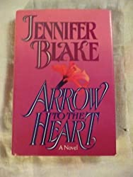 Arrow to the Heart by Jennifer Blake (1993-06-08)