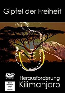 Gipfel der Freiheit - Herausforderung Kilimanjaro