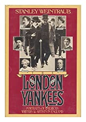The London Yankees : portraits of American writers and artists in England, 1894-1914 / Stanley Weintraub