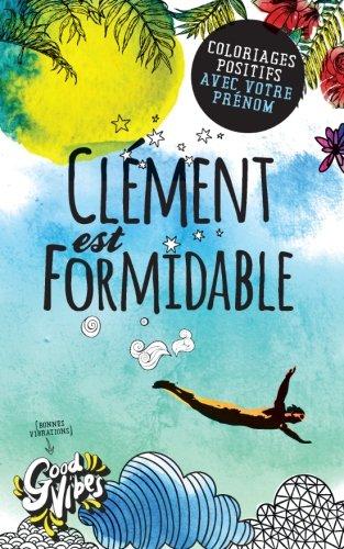 Clément  est formidable: Coloriages positifs avec votre prénom par Procrastineur