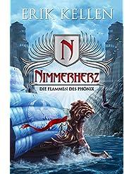 Nimmerherz - Die Flammen des Phönix: Fantasy (Nimmerherz-Legende 4) (German Edition)